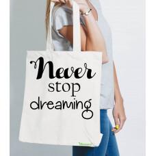 Bawełniana Torba Ekologiczna Eko  - Never Stop Dreaming