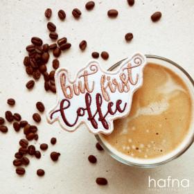 Naszywka Napis  But First Coffee
